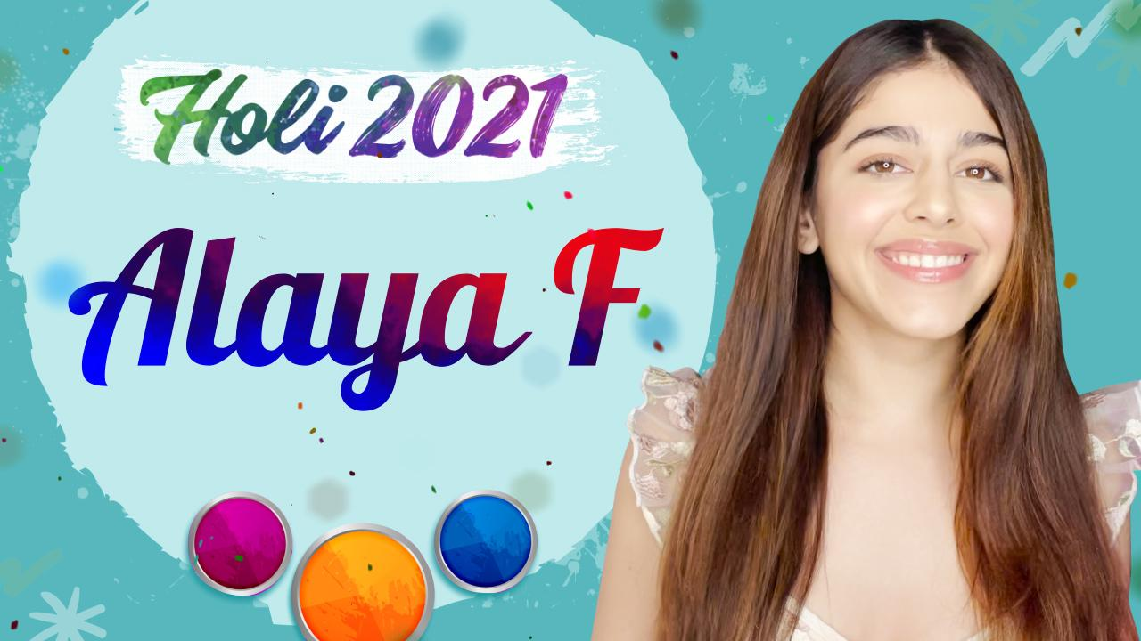 Holi 2021: Jawaani Jaaneman actress Alaya F shares her fondest memories of the festival and it's relatable AF [Exclusive]