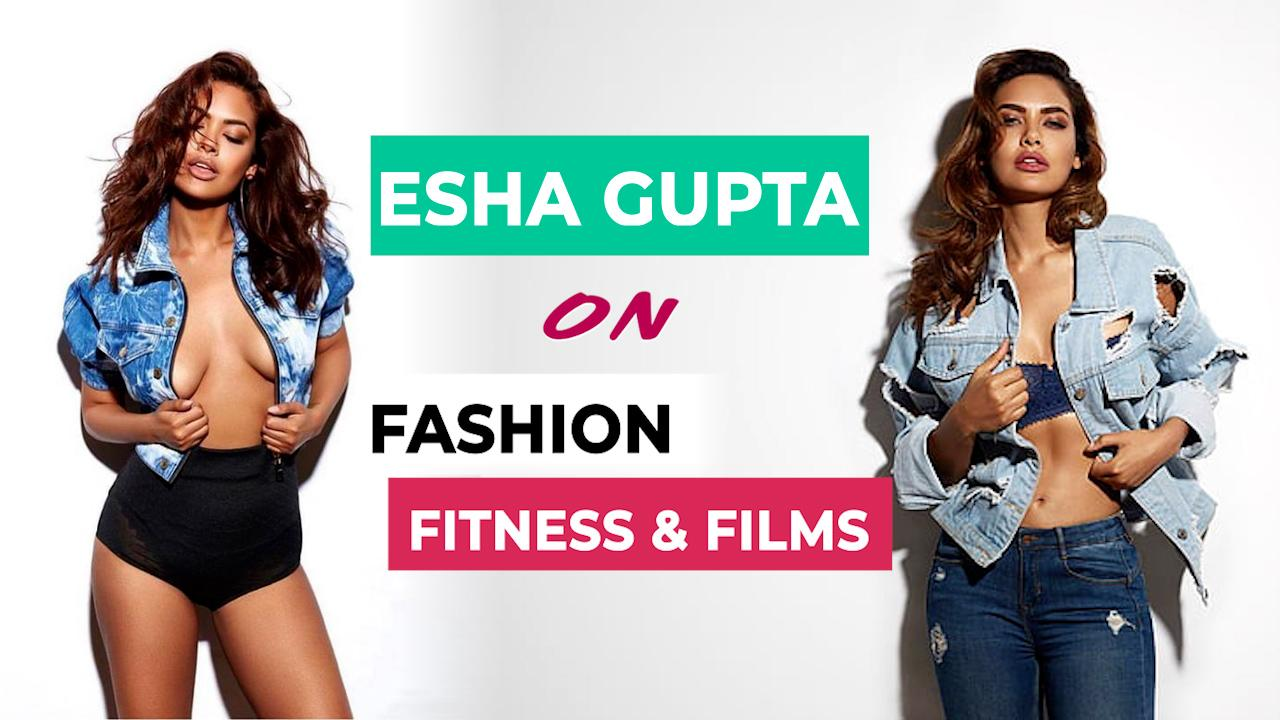 Esha Gupta opens up on being a SEX SYMBOL; reveals what it takes 'to flaunt a bikini body' [EXCLUSIVE VIDEO]